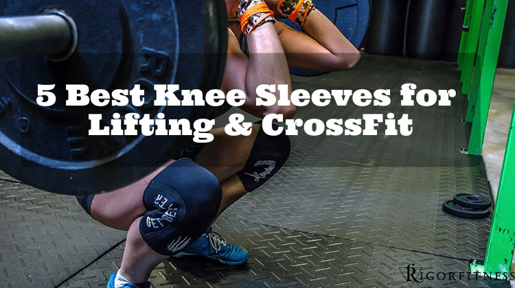 Best Knee Sleeves for Lifting and CrossFit