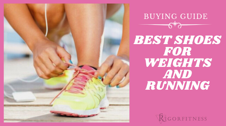 Best Shoes for Weights and Running