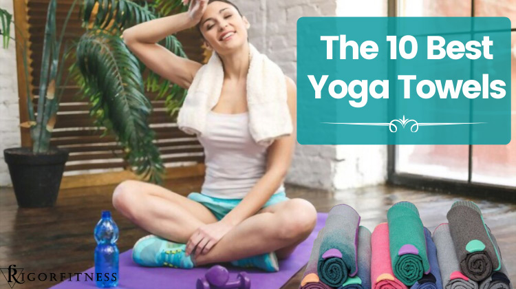 The 10 Best Yoga Towels