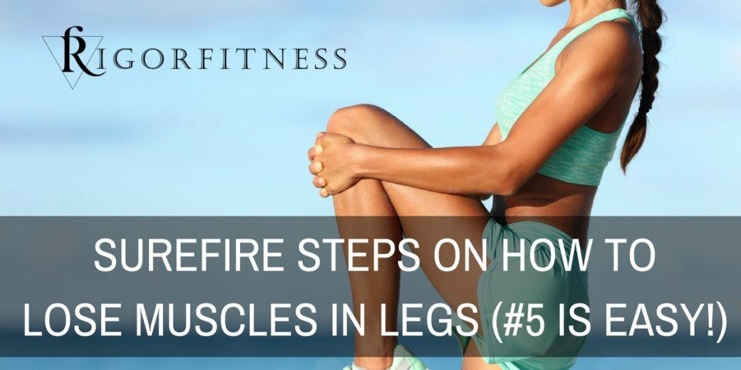 How to lose muscles in legs