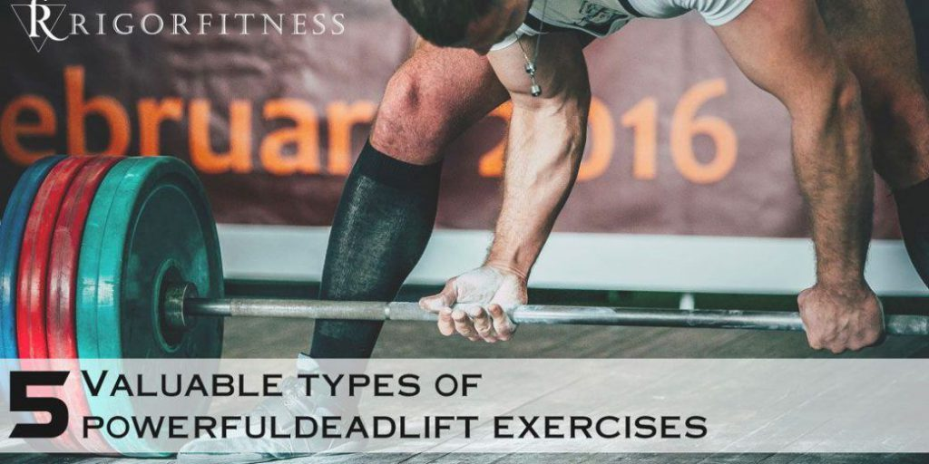 5 Valuable Types of Powerful Deadlift Exercises Feature Image