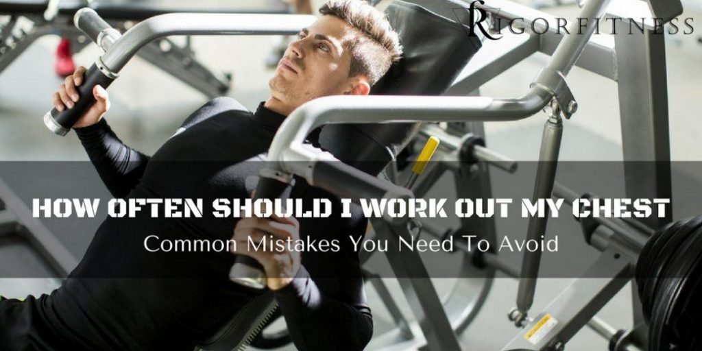how-often-should-i-workout-my-chest-9