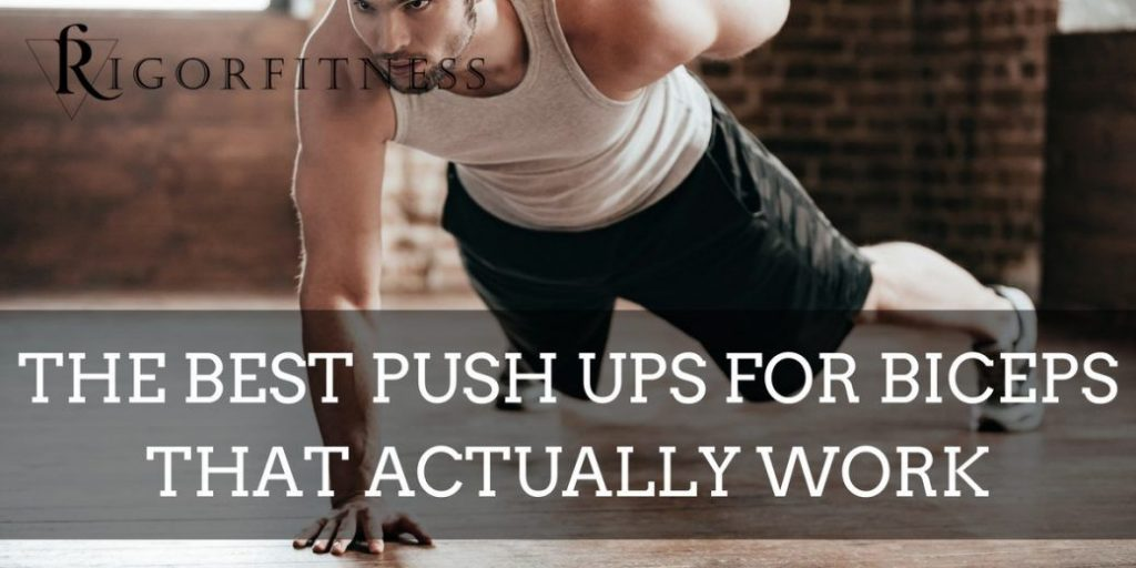 Push ups for biceps